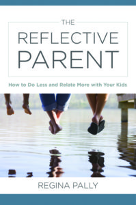 book image for ME's reflective parenting guest, Dr. Regina Pally